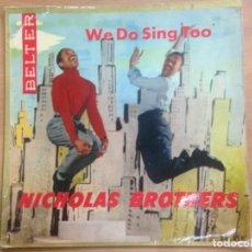 Discos de vinilo: EP EDITADO EN ESPAÑA NICHOLAS BROTHERS /WE DO SING TOO EDITADO POR BELTER ESPAÑA . Lote 134978058