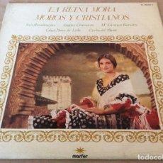 Discos de vinilo: LA REINA MORA. MOROS Y CRISTIANOS. MARFER 1979.. Lote 134985314