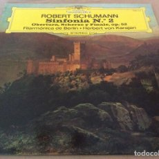 Discos de vinilo: ROBERT SCHUMANN - SINFONIAS NO. 2. OBERTURA, SCHERZO Y FINALE. HERBERT VON KARAJAN - D. G. 1975.. Lote 134993826
