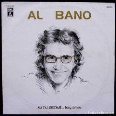 Discos de vinilo: AL BANO. SI TU ESTAS...HAY AMOR. EMI. ODEON. AÑO: 1978. MUESTRA INVENDIBLE. DESTINADA A PROMOCIÓN.. Lote 135023050