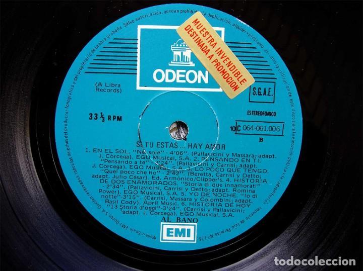 Discos de vinilo: AL BANO. SI TU ESTAS...HAY AMOR. EMI. ODEON. AÑO: 1978. MUESTRA INVENDIBLE. DESTINADA A PROMOCIÓN. - Foto 4 - 135023050