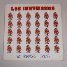 Discos de vinilo: LOS INHUMANOS. - 30 HOMBRES SOLOS- LP . TDKDA33. Lote 135041670