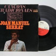 Discos de vinilo: DISCO LP DE VINILO - JOAN MANUEL SERRAT, CANÇONS TRADICIONALS - EDIGSA - AÑO 1967. Lote 135097834