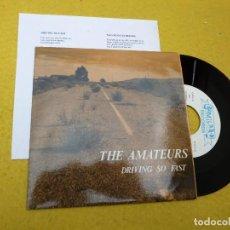Discos de vinilo: THE AMATEURS ?– DRIVING SO FAST (M-/EX+) ROMILAR-D SINGLE Ç. Lote 135215322