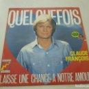 Discos de vinilo: CLAUDE FRANCOIS -QUELQUEFOIS -SINGLE -N. Lote 135259238
