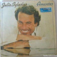 Discos de vinilo: JULIO IGLESIAS. AMANTES.. Lote 135259358