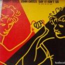 Discos de vinilo: DARYL HALL AND JOHN OATES- SAY IT ISN'T SO-. Lote 135276950