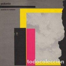 Discos de vinilo: POLONIO - ACARICIA LA MAÑANA - LP + 7 PULGADAS - 2016 GEOMETRIK / VINILISSSIMO RECORDS REEDICION. Lote 135294014