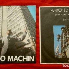Discos de vinilo: ANTONIO MACHIN EN LOS AÑOS 70 (LOTE 2 SINGLES 1971) YA SE QUE TIENES NOVIO, SOMOS, ESPERAME EN EL. Lote 135327346