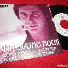 Discos de vinilo: JUAN ERASMO MOCHI COMO TECHO EL CIELO/LA CANCION PEQUEÑITA 7'' 1975 RCA PROMO EDICION ESPAÑOLA SPAIN. Lote 135346354