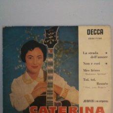 Discos de vinilo: EP CATERINA VALENTE LA STRADA DELL'AMORE DECCA EDGE 71165. Lote 135347835
