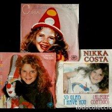 Discos de vinilo: NIKKA COSTA (LOTE 3 SINGLES) MI PRIMER AMOR - YO CREO EN CUENTOS DE HADAS - ALEGRE CONTIGO. Lote 135349838