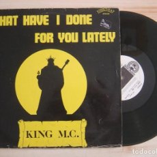 Discos de vinilo: KING M.C. - WHAT HAVE I DONE FOR YOU LATELY - MAXI-SINGLE 45 - ESPAÑOL 1987 - DON DISCO. Lote 135352082
