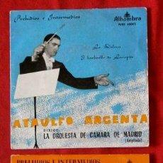 Discos de vinilo: ATAULFO ARGENTA (LOTE 2 EPS 1960-62) (MUY NUEVOS) PRELUDIOS E INTERMEDIOS - ORQUESTA CAMARA MADRID. Lote 135356782