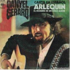 Disques de vinyle: DANYEL GERARD - ARLEQUIN(EN ESPAÑOL) / L'HOMME D'UN SEUL AMOUR (SINGLE ESPAÑOL, CBS 1972). Lote 135411570