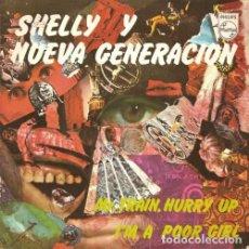 Discos de vinilo: SHELLY Y NUEVA GENERACION: MR TRAIN, HURRY UP, I'M A POOR GIRL , RARO PEPE NIETO. Lote 135417234