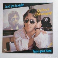 Discos de vinilo: GILBERT MONTAGNÉ. - JUST FOR TONIGHT. - MAXI-SINGLE. TDKDA36. Lote 135430098