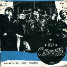 Discos de vinilo: THE COVERS / DRINKIN' TO THE COVERS / WE GOTTA GET OUT THIS PLACE (SINGLE 1989). Lote 135475698
