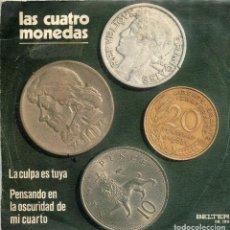 Discos de vinilo: LAS 4 MONEDAS / LA CULPA ES TUYA / PENSANDO EN LA OSCURIDAD DE MI CUATRO (SINGLE 1972). Lote 135478006