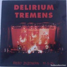 Discos de vinilo: DELIRIUM TREMENS..BILBO ZUZENEAN 91-5-24.(ESAN OZENKI 1991.) SPAIN. Lote 135492166