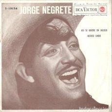 Discos de vinilo: JORGE NEGRETE - ASI SE QUIERE EN JALISCO / MEXICO LINDO - SINGLE SPAIN REEDICION 1963. Lote 135516786