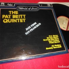Discos de vinilo: THE PAT BRITT QUINTET JAZZ FROM SAN FRANCISCO WORLD OF JAZZ VOL1 LP 1981 DIAL EDICION ESPAÑOLA SPAIN. Lote 135537534