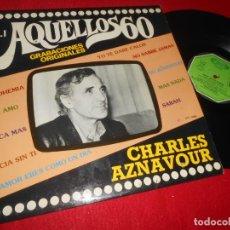 Discos de vinilo: CHARLES AZNAVOUR AQUELLOS 60 VOL.1 LP 1981 MOVIEPLAY EDICION ESPAÑOLA SPAIN. Lote 135537742
