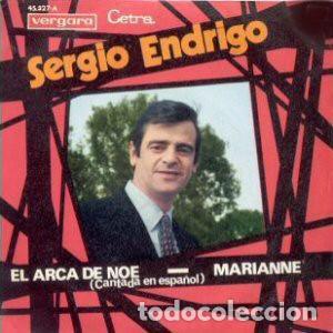 SERGIO ENDRIGO – EL ARCA DE NOÈ (L'ARCA DI NOÈ) / MARIANNE (ESPAÑA, 1970) (Música - Discos - Singles Vinilo - Solistas Españoles de los 70 a la actualidad)