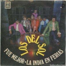 Discos de vinilo: LOS DEL SOL / FUE MEJOR / LA INDIA EN FERIAS (SINGLE 1969). Lote 135550502