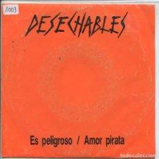 Discos de vinilo: DESECHABLES / ES PELIGROSO / AMOR PIRATA (SINGLE 1988). Lote 135551646
