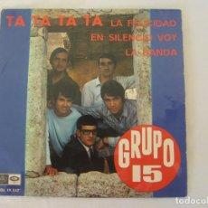 Discos de vinilo: GRUPO 15 - TA TA TA TA - EP 1967 - REGAL. Lote 135559794