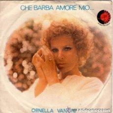 Discos de vinilo: ORNELL VANONI - CHE BARBA AMORE MIO / IL MIO MONDO D'AMORE - SINGLE ARISTON ITALY 1972. Lote 287841983