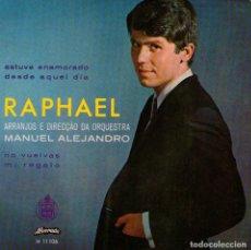 Discos de vinilo: RAPHAEL - SINGLE 7'' - EDITADO EN PORTUGAL - ESTUVE ENAMORADO + DESDE AQUEL DÍA - ALVORADA. Lote 135611894