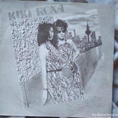 Discos de vinilo: KIKI ROXA - COMO ME GUSTA LA MOVIDA MADRILEÑA. SINGLE. Lote 135613890
