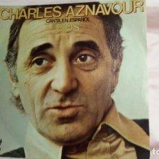 Discos de vinilo: CHARLES AZNAVOUR-SINGLE CHANTE ESPAGNOL-VOIR PHOTOS. Lote 135614762