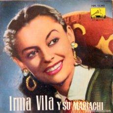 Discos de vinilo: H8 IRMA VILA Y SU MARIACHI: MALAGUEÑA, GUADALAJARA, CIELITO LINDO - LA VOZ DE SU AMO 1956/60. Lote 135617702