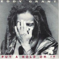 Discos de vinilo: EDDY GRANT - PUT A HOLD ON IT / NEW YORK MIX VERSION (SINGLE ESPAÑOL, HISPAVOX 1988). Lote 135650223
