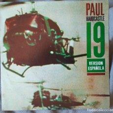 Discos de vinilo: PAUL HARDCASTLE - 19 (VERSIÓN ESPAÑOLA). SINGLE PROMOCIONAL 1985. Lote 135652723