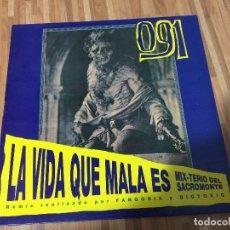 Discos de vinilo: 091--LA VIDA QUÉ MALA ES (MIX-TERIO DEL SACROMONTE)-DISCO COTIZADO.. Lote 135672235