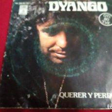 Discos de vinilo: DYANGO - QUERER Y PERDER. CON DEDICATORIA. Lote 135677815