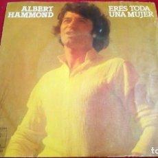 Discos de vinilo: ALBERT HAMMOND - ERES TODA UNA MUJER. Lote 135678299