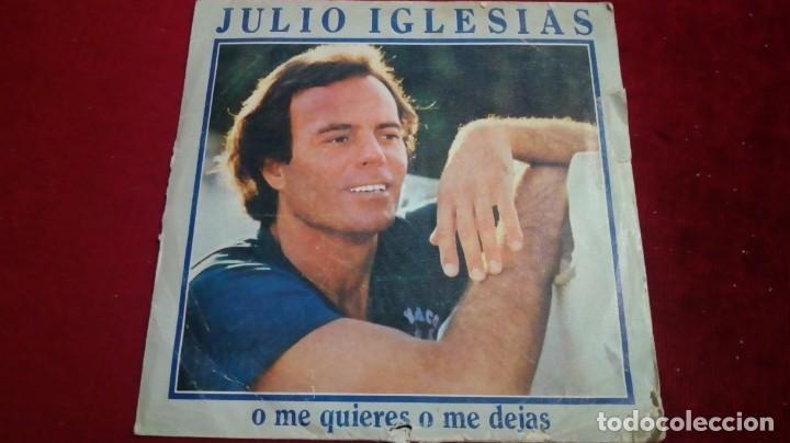 JULIO IGLESIAS - O ME QUIERES O ME DEJAS (Música - Discos de Vinilo - EPs - Otros estilos)