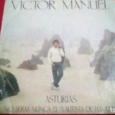 Discos de vinilo: VICTOR MANUEL - ASTURIAS/NO SERÁS NUNCA EL FLAUTISTA DE HAMELIN. Lote 135678743