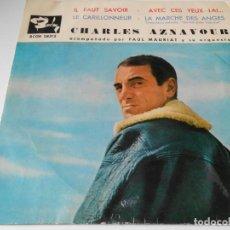 Discos de vinilo: CHARLES AZNAVOUR, EP, IL FAUT SAVOIR + 3, AÑO 1961. Lote 135691791
