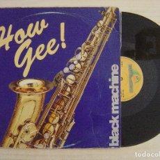 Discos de vinilo: BLACK MACHINE - HOW GEE - MAXI-SINGLE 45 - ESPAÑOL 1992 - BOY. Lote 205648578