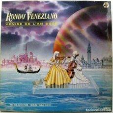Discos de vinilo: RONDO' VENEZIANO - VENISE DE L'AN 2000 - LP BABY RECORDS 1984 BPY. Lote 135706279