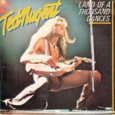 Discos de vinilo: TED NUGENT – LAND OF A THOUSAND DANCES (ESPAÑA, 1981. VINYL, 7 PULGADAS, SINGLE, PROMO). Lote 135736791