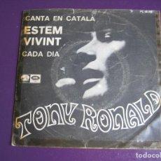 Dischi in vinile: TONY RONALD SG EMI 1967 ESTEM VIVINT (CANTA EN CATALA) + CADA DIA - . Lote 135757558