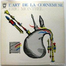 Discos de vinilo: ERIC MONTBEL - L'ART DE LA CORNEMUSE - LP ARION 1985 FRANCIA BPY. Lote 135758746