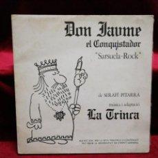 Discos de vinilo: LA TRINCA. DON JAUME EL CONQUISTADOR. Lote 135769638